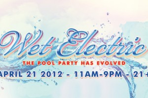 Wet Electric ft. Arty, Marcus Schössow @ Wet 'n' Wild - Saturday, April 21, 2012