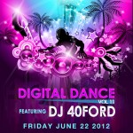 Digital Dance Vol 11 ft DJ 40Ford @ Sound Kitchen - Friday, June 22, 2012