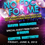 No EDC For Me @ Sound Kitchen ft. David Miramon, R'Mani & Curtis Matthew - Friday, June 8, 2012
