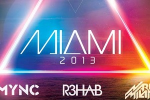 MYNC, R3HAB, and Nari & Milani to Release Miami 2013 Compilation