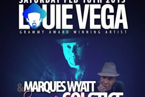 Louie Vega &amp; Marques Wyatt @ Super Solstice / Monarch Theatre - Saturday, February 16, 2013