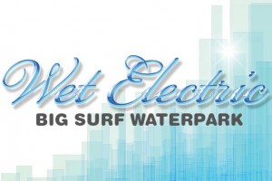 Wet Electric 2013 @ Big Surf - Saturday, April 27, 2013