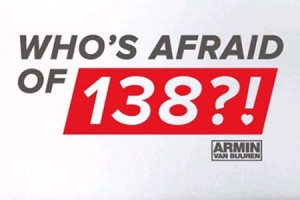 "Armin van Buuren - ""Who's Afriad of 138"" Premieres at ASOT600"