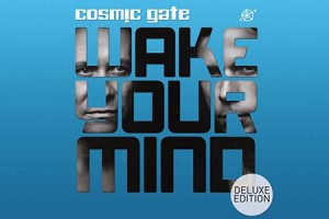 Cosmic Gate's 'Wake Your Mind' Album Goes Deluxe iTunes LP