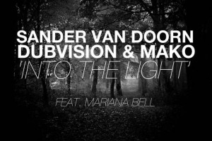 "Sander van Doorn, Dubvision v Mako - ""Into The Light"""