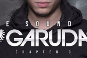 The Sound Of Garuda Series: Chapter 3 Mixed by Ben Gold