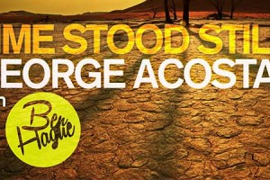 "George Acosta Releases ""Time Stood Still"" on Black Hole Recordings"