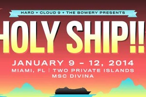 Holy Ship!!! Reveals 2014 Lineup- Skrillex, Duck Sauce, Diplo + MORE