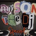 My Son The DJ