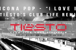 "Tiësto Remixes Icona Pop's ""I Love It"" On Next Club Life Album"