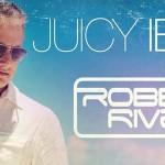 Robbie Rivera - Juicy Ibiza 2013