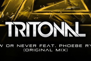 Tritonal - Now or Never