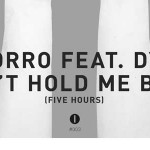 Deorro - Don't Hold Me Back