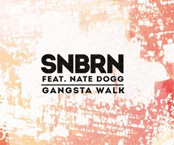 SNBRN-nate-dogg-gangsta-walk