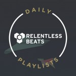 Relentless Beats x Daily Playlists