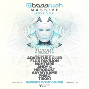 Bassrush Massive Arizona 2017 on 05/06/17