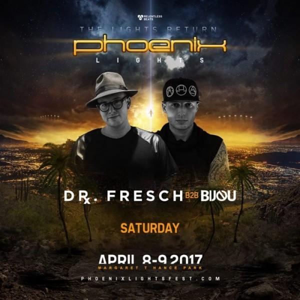Dr. Fresch & BIJOU PHX Lights
