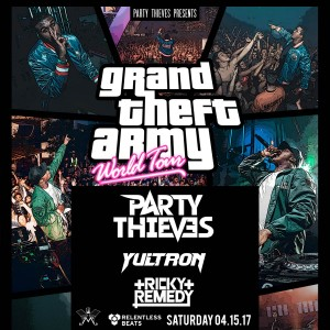 Party Thieves, Yultron, & Ricky Remedy on 04/15/17