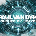 Paul-van-Dyk-Touched-By-Heaven-e1490279700976