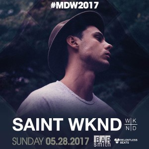 Saint WKND - #MDW2017 on 05/28/17