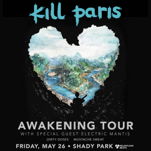 Kill Paris + Electric Mantis on 05/26/17
