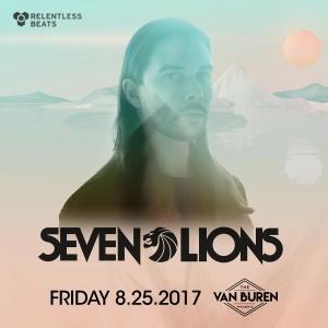 Seven Lions - The Van Buren Opening Weekend on 08/25/17