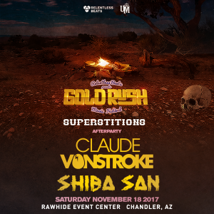 Claude VonStroke & Shiba San: Goldrush Superstitions Afterparty on 11/18/17