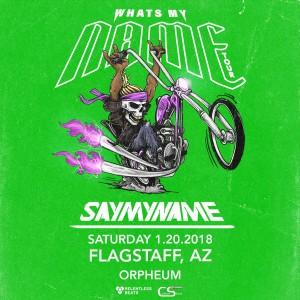 SayMyName - Flagstaff on 01/20/18